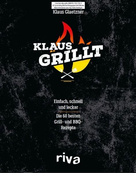 Klaus Grillt Grill- und BBQ Rezepte